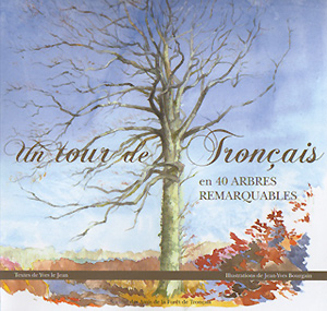 """""""Autour de Tronçais, en 40 arbres remarquables"""""""