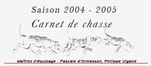 Carnet de chasse, saison 2004-2005