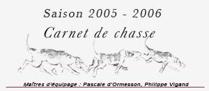 Carnet de chasse, saison 2005-2006