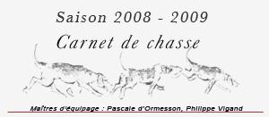 Carnet de chasse, saison 2008-2009